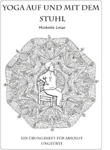 """Cover des Übungsheftes """"Yoga auf und mit dem Stuhl: Ein Übungsheft für absolute Anfänger"""" von Michelle Laise"""